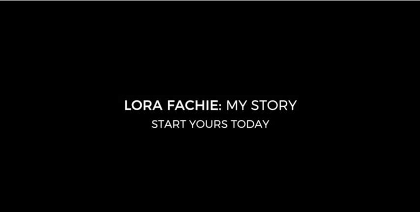 Lora Fachie: My Story, start yours today